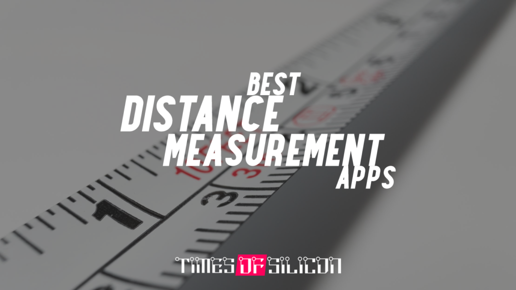 Best Distance Measurement Apps for Android and iOS