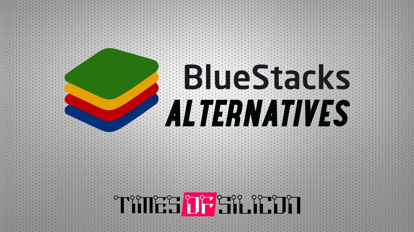 Best BlueStacks Alternative to Run Android Apps on PC