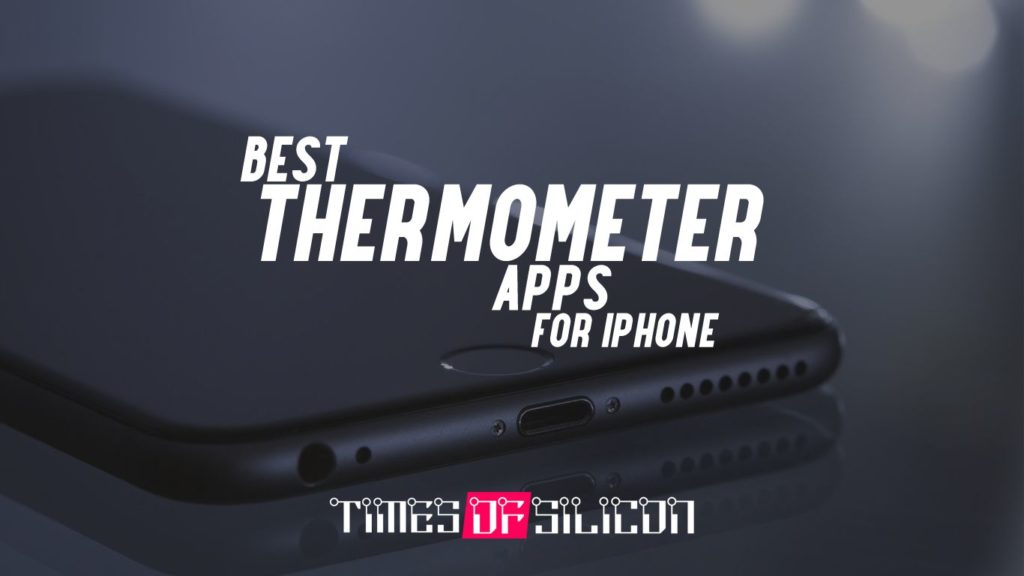15 Best Thermometer Apps for iPhone