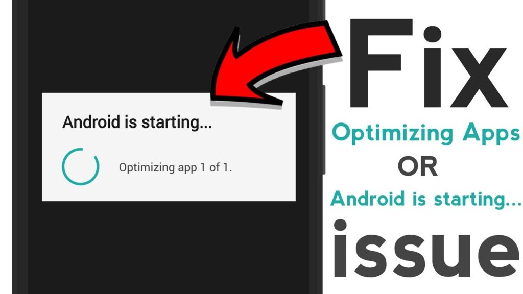 """[SOLVED] Fix """"Android is Starting Optimizing App 1 of 1"""" problem"""