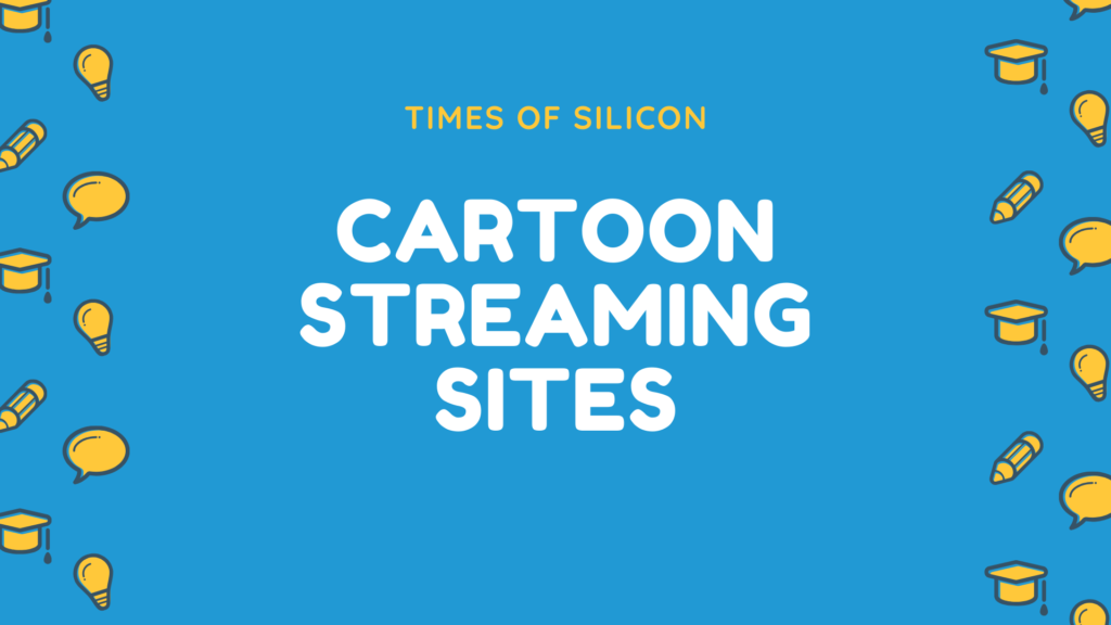 Top Cartoon Streaming Sites Reviewed to Watch Cartoons online for free