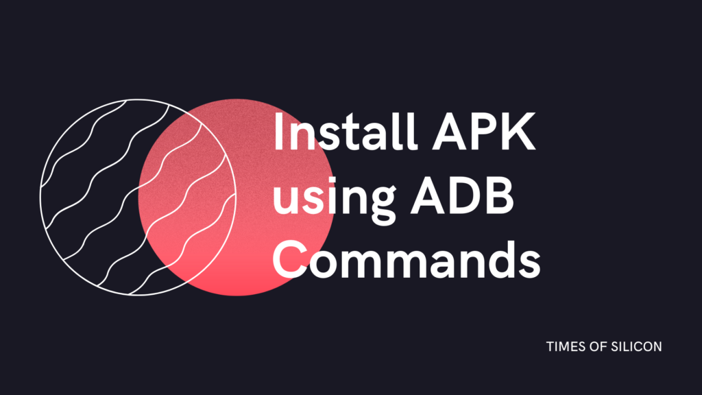 How to install APK using ADB commands on your Android