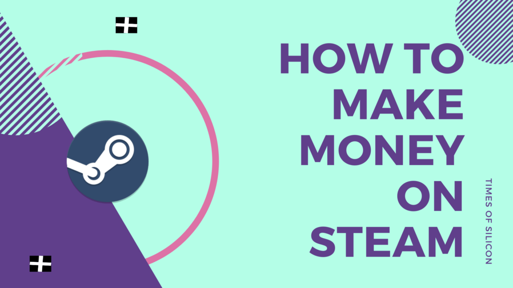 How to make money on steam