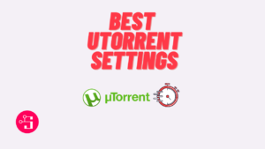 best utorrent settings for maximum download speed