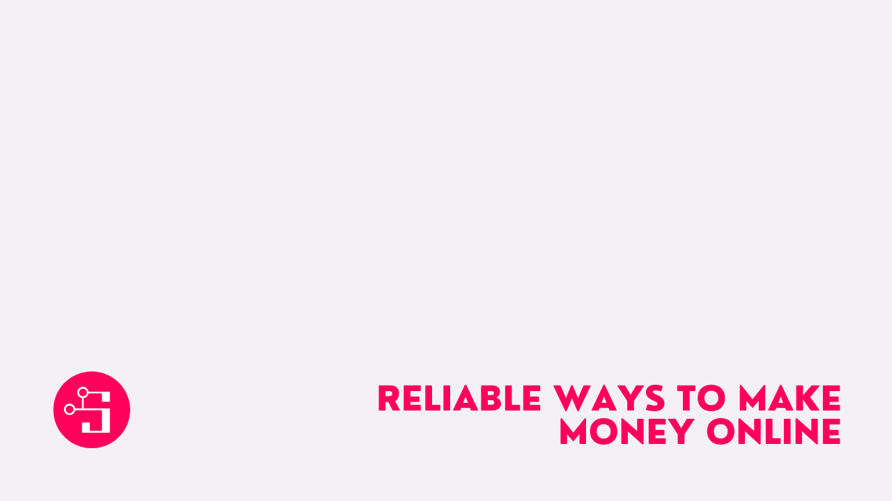 Reliable Ways to Make Money Online